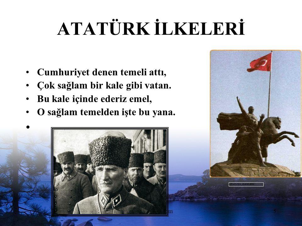 www.dilimce.com5 ATATÜRK İLKELERİ Cumhuriyet denen temeli attı, Çok sağlam bir kale gibi vatan.