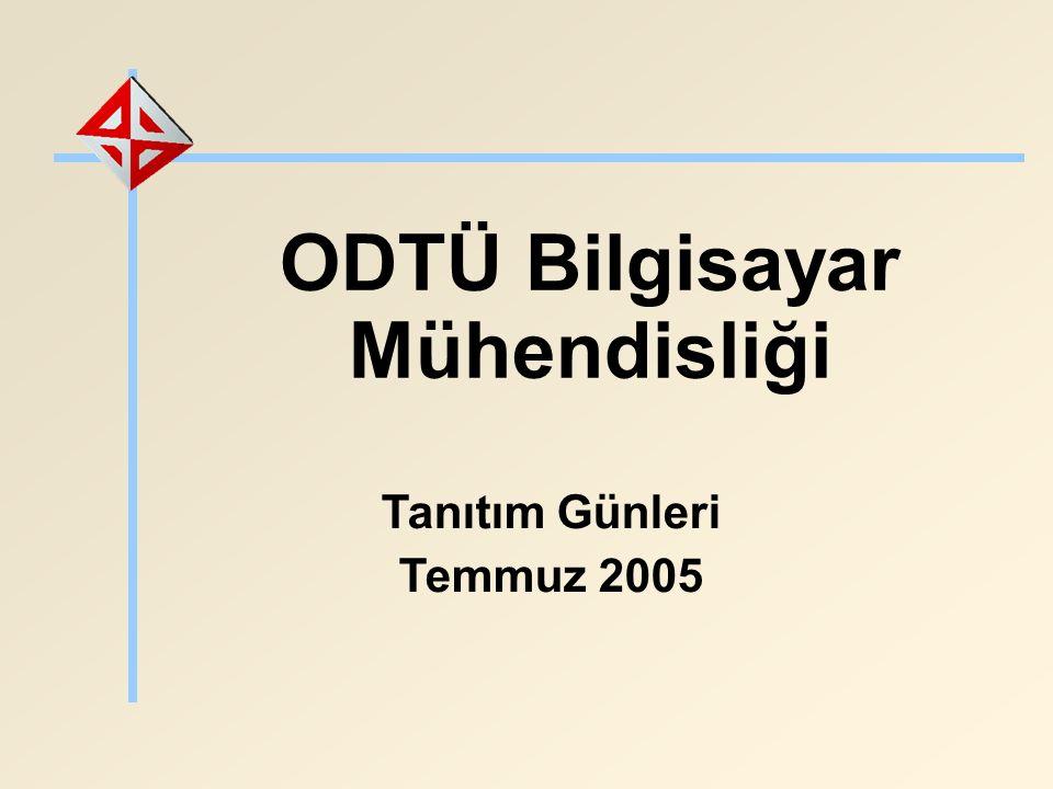 ODTÜ Bilgisayar Mühendisliği Tanıtım Günleri Temmuz 2005