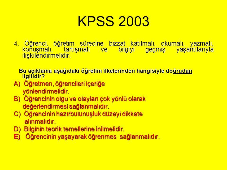 KPSS 2010 Bir sosyal bilgiler öğretmeni, yavaş okuyan öğrencilerden oluşan bir sınıfa ders vermektedir.