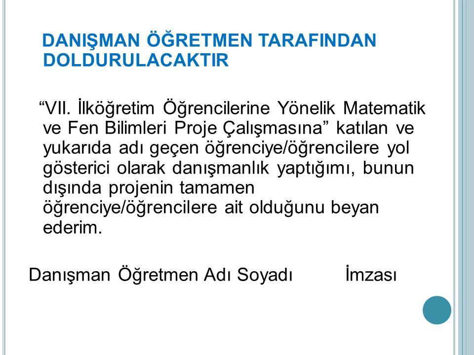 DANIŞMAN ÖĞRETMEN TARAFINDAN DOLDURULACAKTIR VII.