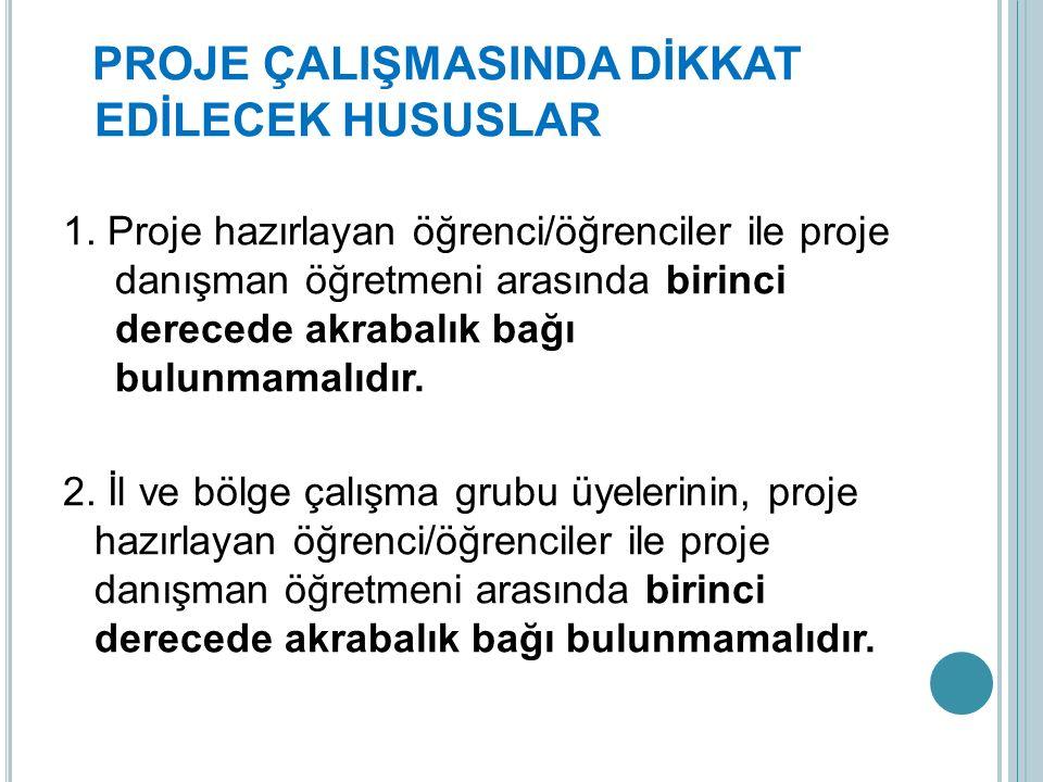 PROJE ÇALIŞMASINDA DİKKAT EDİLECEK HUSUSLAR 1.