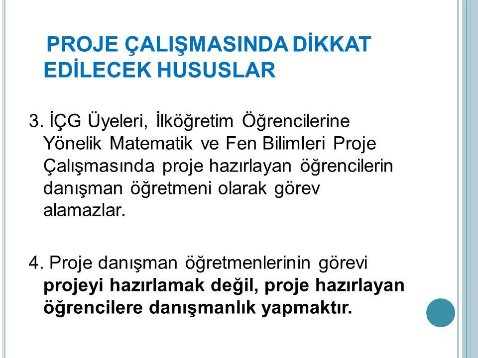 PROJE ÇALIŞMASINDA DİKKAT EDİLECEK HUSUSLAR 3.