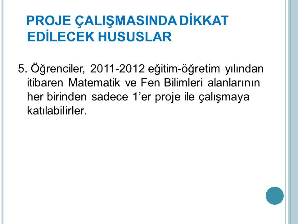 PROJE ÇALIŞMASINDA DİKKAT EDİLECEK HUSUSLAR 5.
