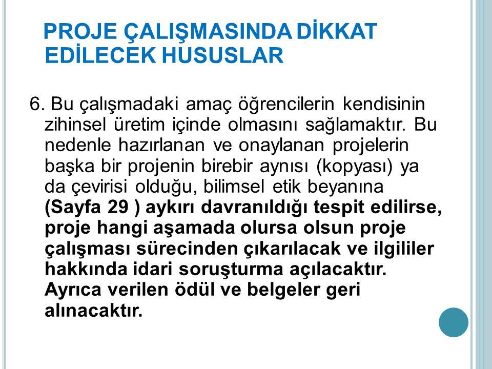 PROJE ÇALIŞMASINDA DİKKAT EDİLECEK HUSUSLAR 6.
