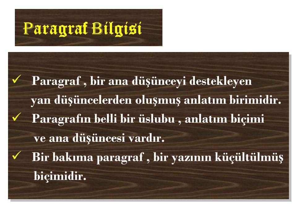 P aragraf B ilgisi Paragraf, bir ana dü ş ünceyi destekleyen yan dü ş üncelerden olu ş mu ş anlatım birimidir.