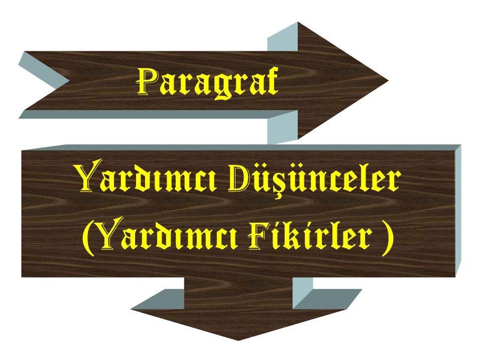 P aragraf Y ardımcı D ü ş ünceler ( Y ardımcı F ikirler )