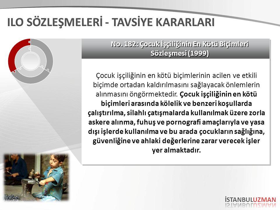 No. 182: Çocuk İşçiliğinin En Kötü Biçimleri Sözleşmesi (1999) No.