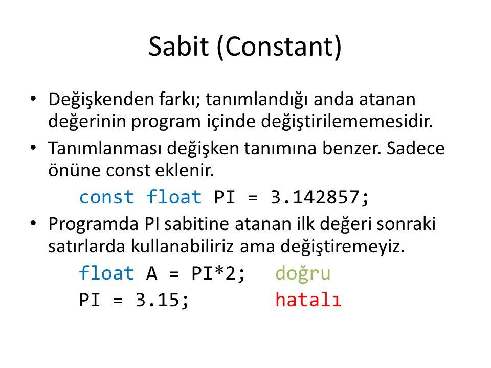Sabit (Constant) Değişkenden farkı; tanımlandığı anda atanan değerinin program içinde değiştirilememesidir. Tanımlanması değişken tanımına benzer. Sad