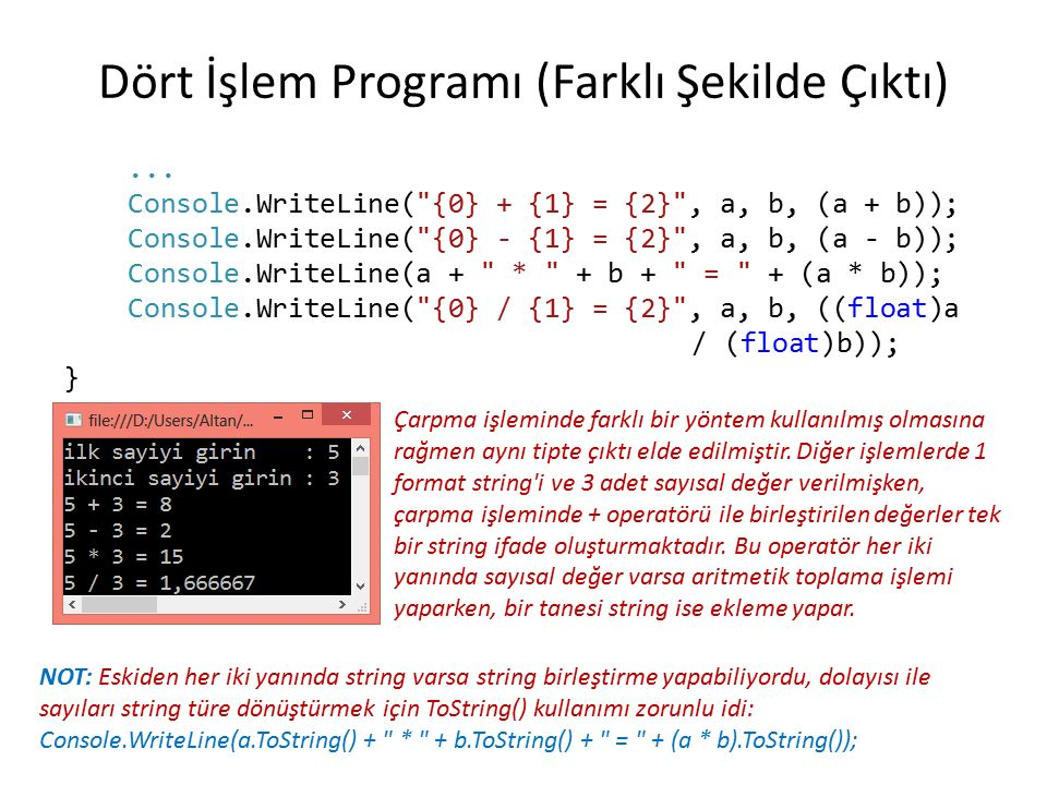 Dört İşlem Programı (Farklı Şekilde Çıktı)... Console.WriteLine(