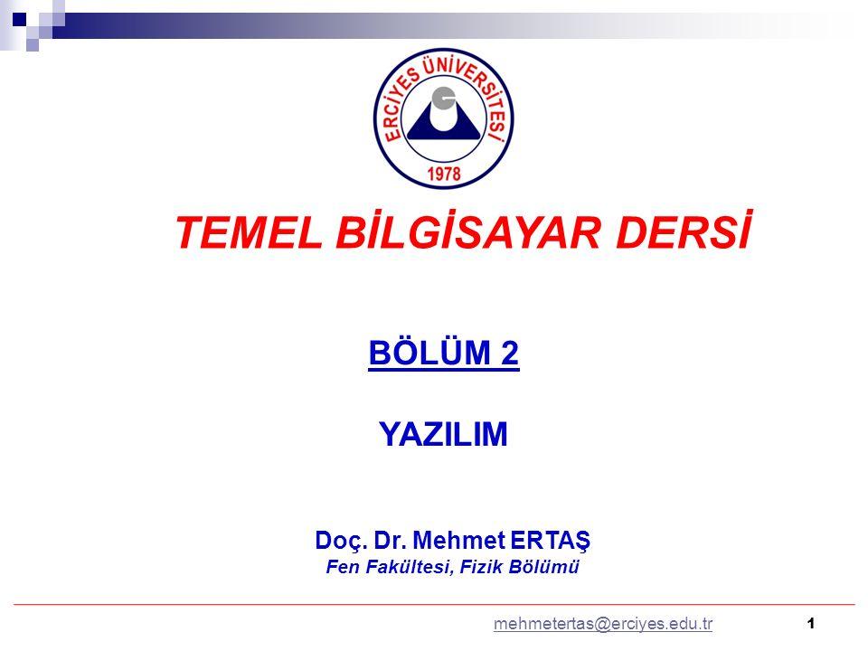 TEMEL BİLGİSAYAR DERSİ BÖLÜM 2 YAZILIM Doç. Dr.