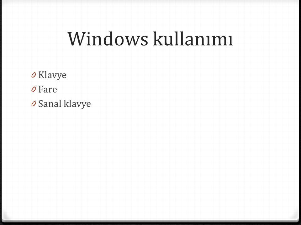 Windows kullanımı 0 Klavye 0 Fare 0 Sanal klavye
