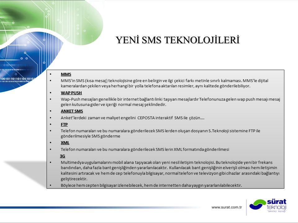 YENİ SMS TEKNOLOJİLERİ MMS MMS MMS in SMS (kısa mesaj) teknolojisine göre en belirgin ve ilgi çekici farkı metinle sınırlı kalmaması.