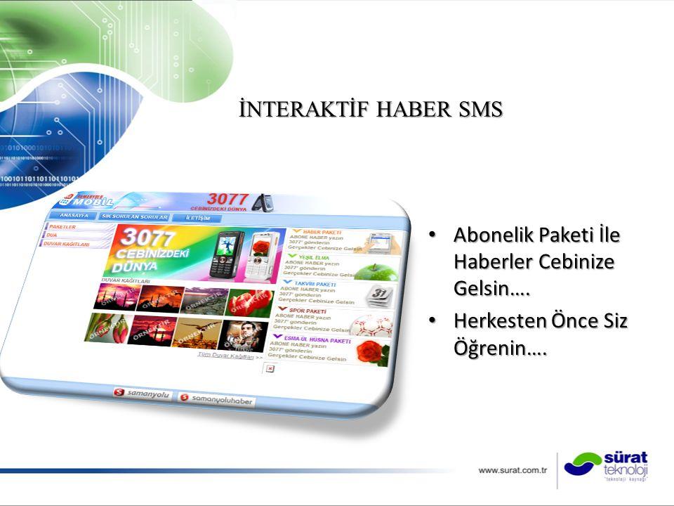 İNTERAKTİF HABER SMS Abonelik Paketi İle Haberler Cebinize Gelsin….