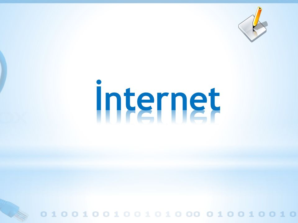* İnternet, milyarlarca insana aynı anda hizmet eden ve sayısı sürekli artan bilgisayar ağları koleksiyonudur.