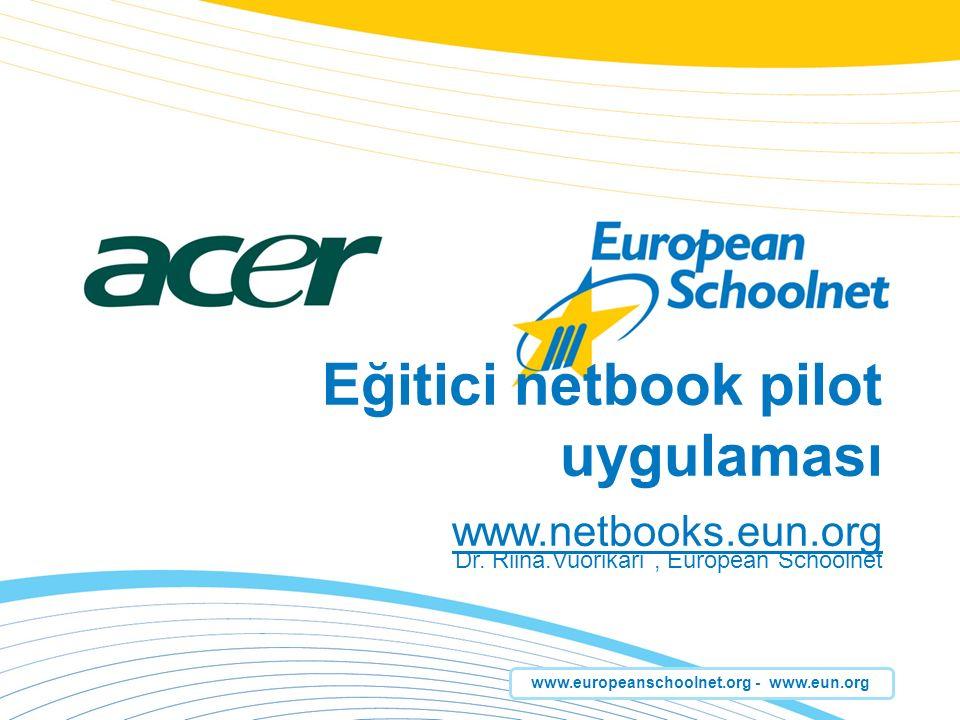 www.netbooks.eun.org Sunum özeti European Schoolnet Hakkında Eğitimde 1:1 bilgisayar kullanımı nedir.