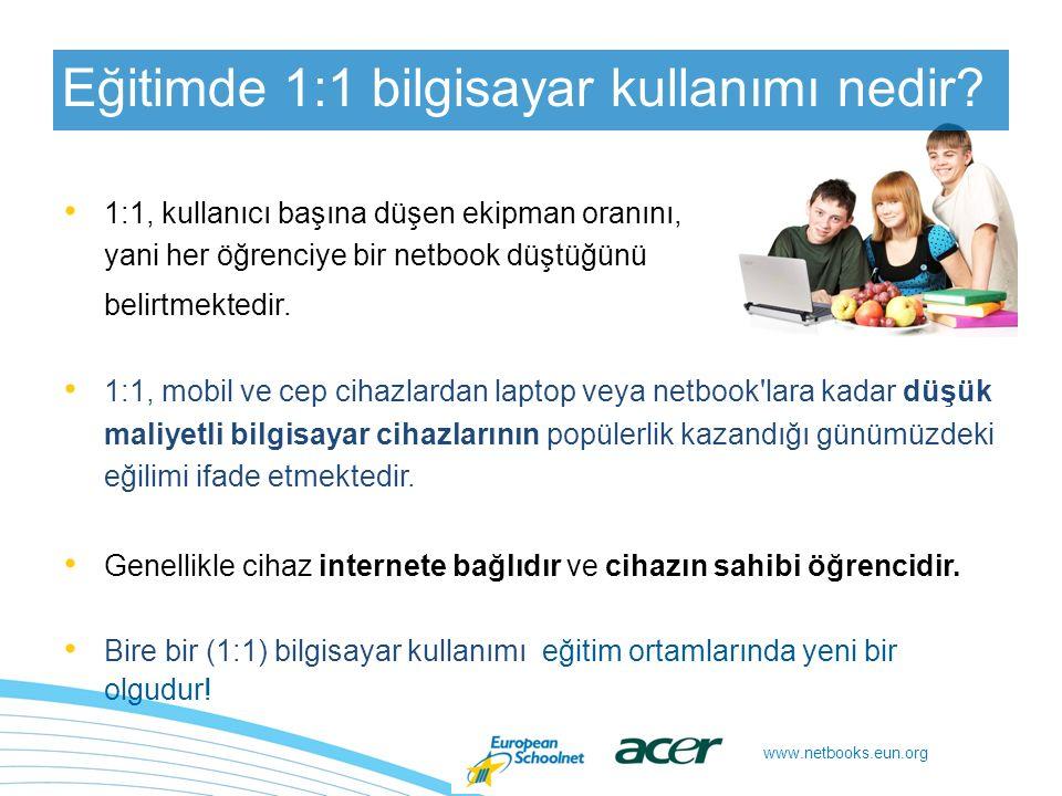 www.netbooks.eun.org 1:1 netbook pedagojisi hala gelişim aşamasındadır ve iyi uygulamalar yeni çıkmaya başlamıştır.