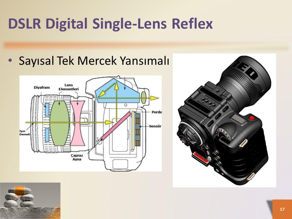 DSLR Digital Single-Lens Reflex Sayısal Tek Mercek Yansımalı 17