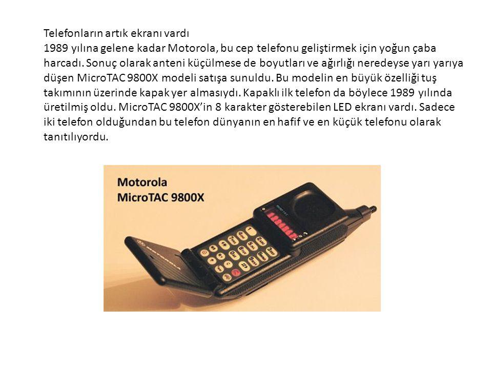 Telefonların artık ekranı vardı 1989 yılına gelene kadar Motorola, bu cep telefonu geliştirmek için yoğun çaba harcadı.