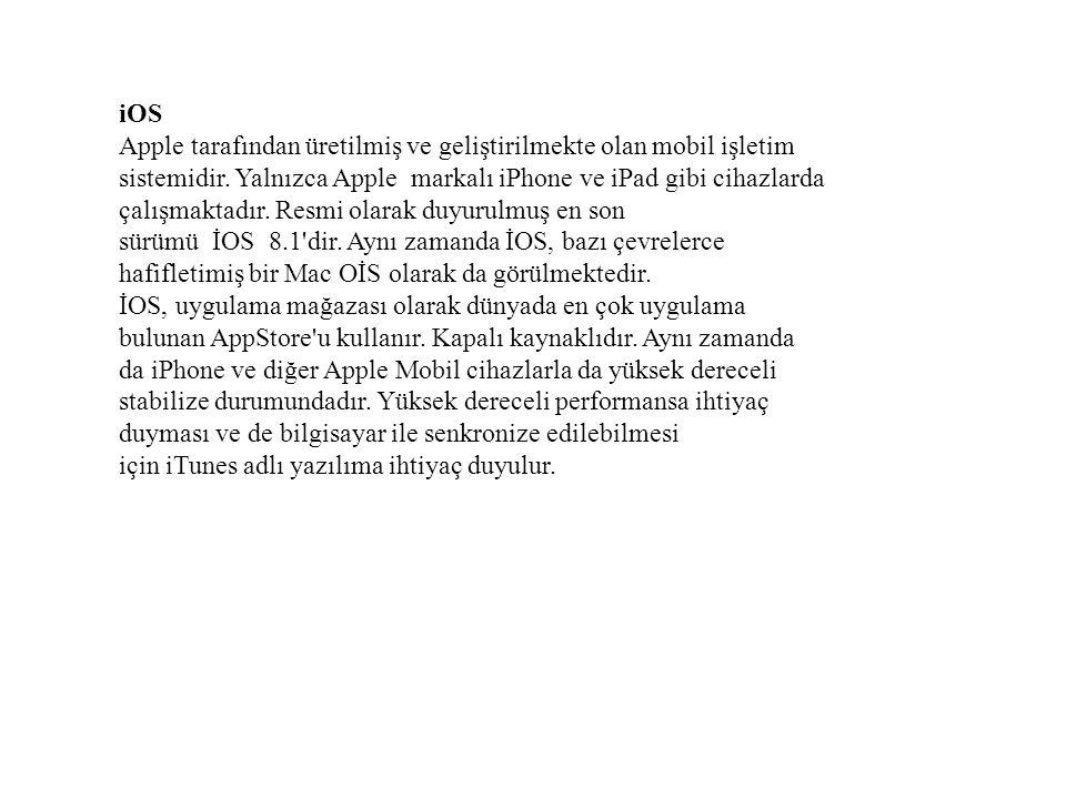 iOS Apple tarafından üretilmiş ve geliştirilmekte olan mobil işletim sistemidir.