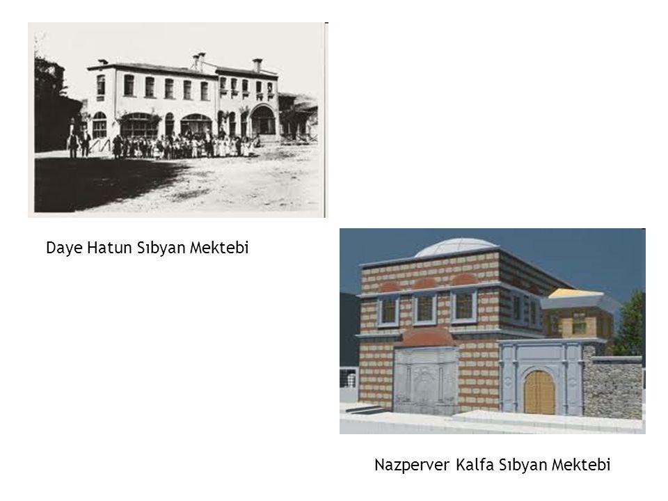 Nazperver Kalfa Sıbyan Mektebi Daye Hatun Sıbyan Mektebi