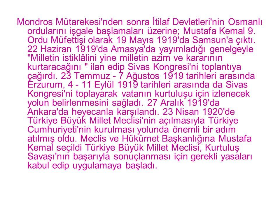 Mondros Mütarekesi'nden sonra İtilaf Devletleri'nin Osmanlı ordularını işgale başlamaları üzerine; Mustafa Kemal 9. Ordu Müfettişi olarak 19 Mayıs 191