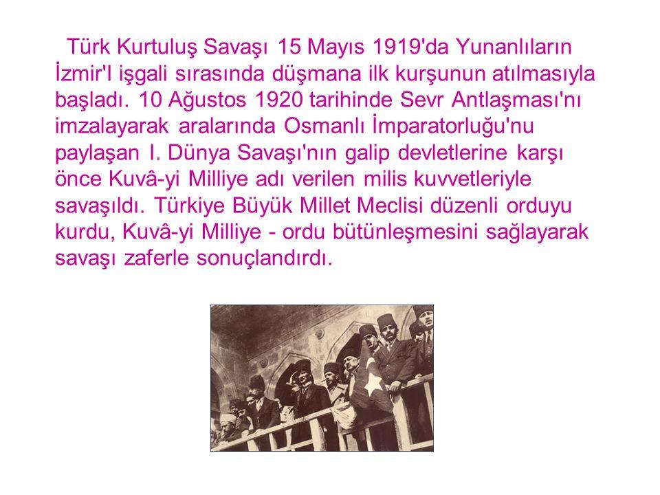Türk Kurtuluş Savaşı 15 Mayıs 1919'da Yunanlıların İzmir'I işgali sırasında düşmana ilk kurşunun atılmasıyla başladı. 10 Ağustos 1920 tarihinde Sevr A