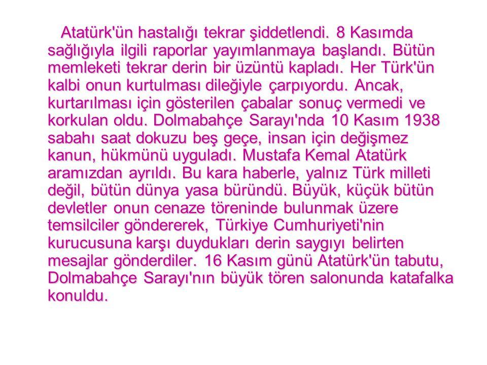 Atatürk'ün hastalığı tekrar şiddetlendi. 8 Kasımda sağlığıyla ilgili raporlar yayımlanmaya başlandı. Bütün memleketi tekrar derin bir üzüntü kapladı.