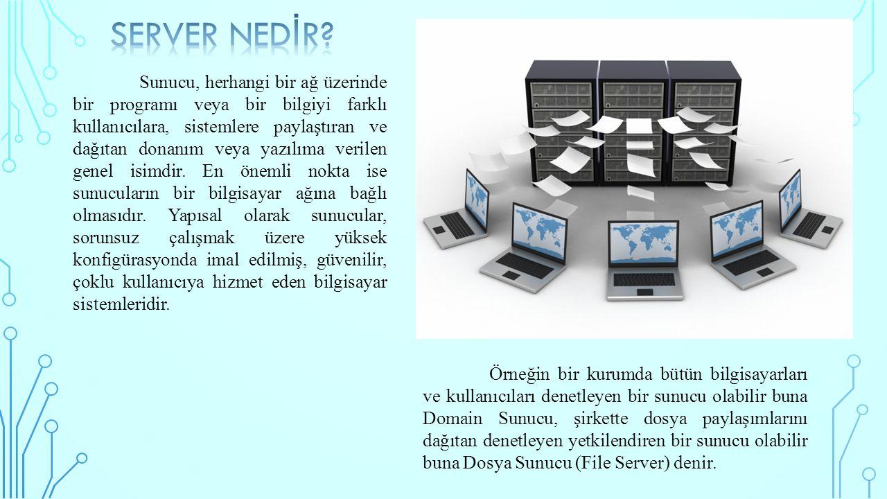 Sunucu, herhangi bir ağ üzerinde bir programı veya bir bilgiyi farklı kullanıcılara, sistemlere paylaştıran ve dağıtan donanım veya yazılıma verilen g