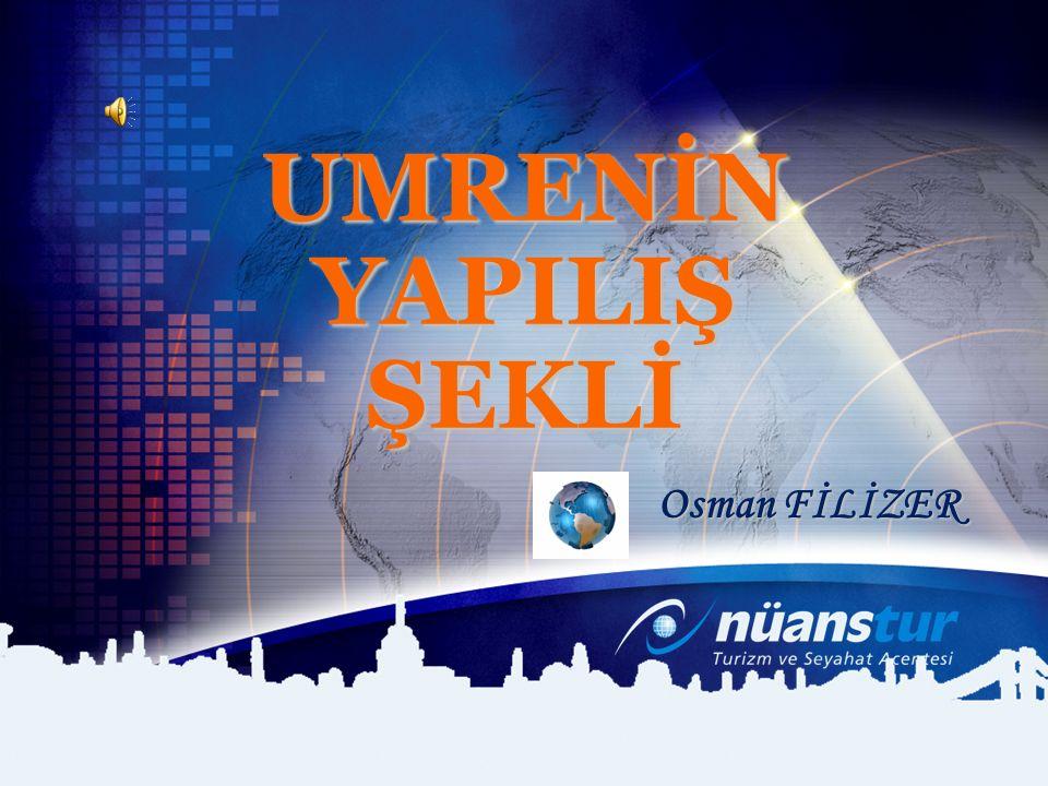 UMRENİN YAPILIŞ ŞEKLİ Osman FİLİZER