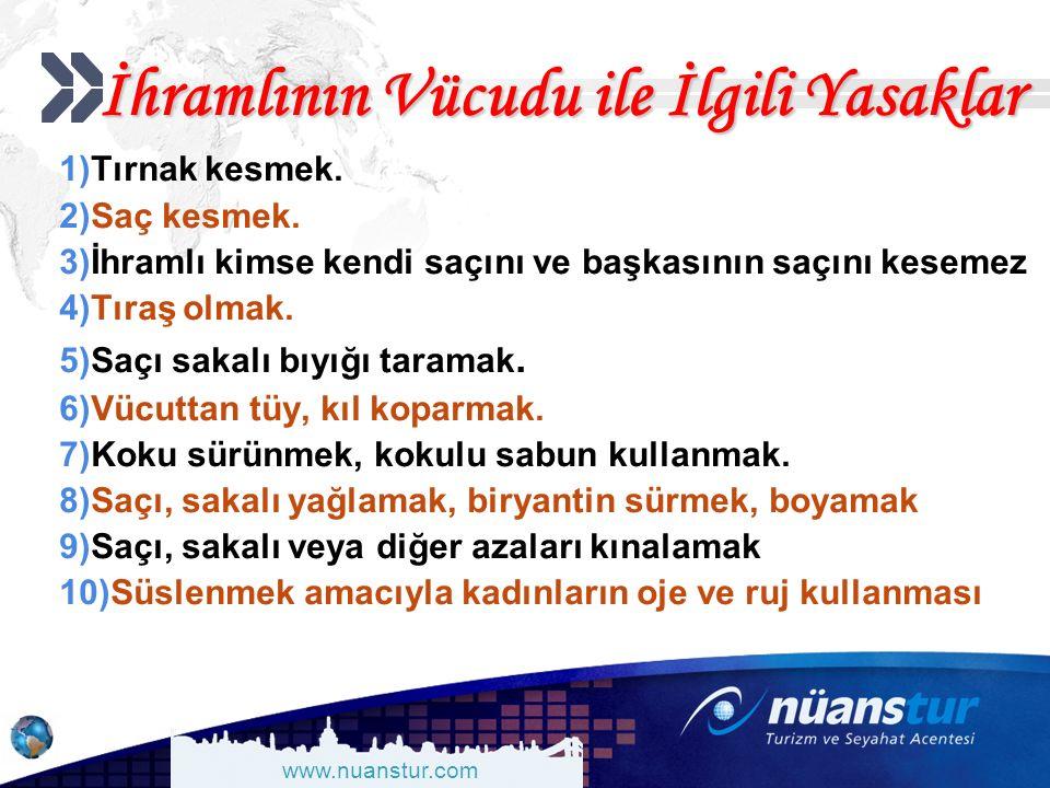 www.nuanstur.com İhramlının Vücudu ile İlgili Yasaklar 1)Tırnak kesmek.