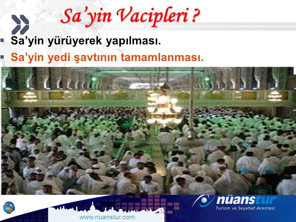 www.nuanstur.com Sa'yin Vacipleri .  Sa'yin yürüyerek yapılması.