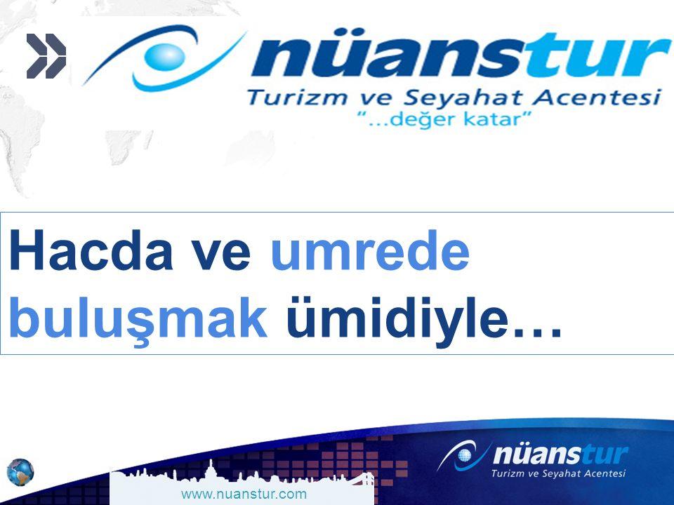 www.nuanstur.com Hacda ve umrede buluşmak ümidiyle…