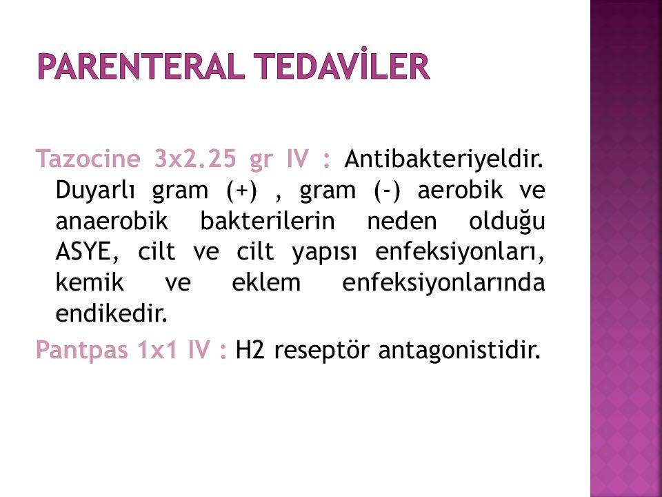 Tazocine 3x2.25 gr IV : Antibakteriyeldir.