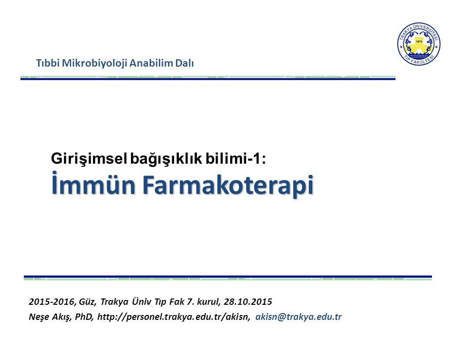 Tıbbi Mikrobiyoloji Anabilim Dalı 2015-2016, Güz, Trakya Üniv Tıp Fak 7. kurul, 28.10.2015 Neşe Akış, PhD, http://personel.trakya.edu.tr/akisn, akisn@