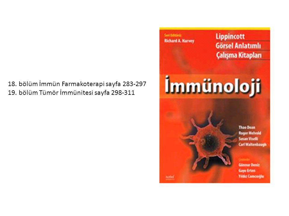 18. bölüm İmmün Farmakoterapi sayfa 283-297 19. bölüm Tümör İmmünitesi sayfa 298-311