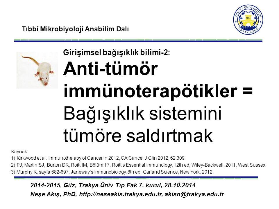 Tıbbi Mikrobiyoloji Anabilim Dalı 2014-2015, Güz, Trakya Üniv Tıp Fak 7. kurul, 28.10.2014 Neşe Akış, PhD, http://neseakis.trakya.edu.tr, akisn@trakya