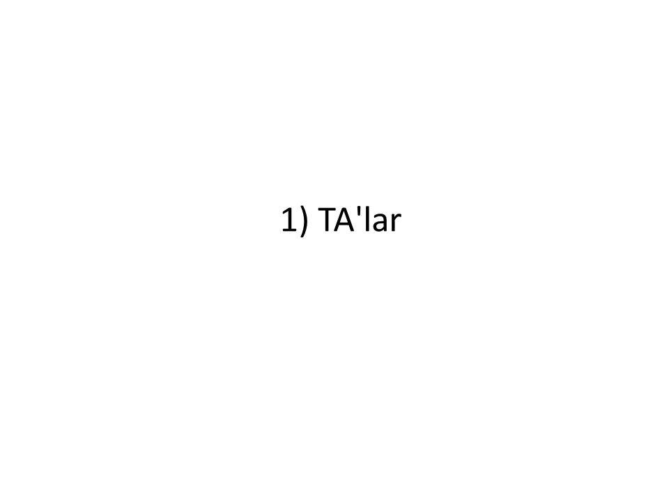 1) TA'lar