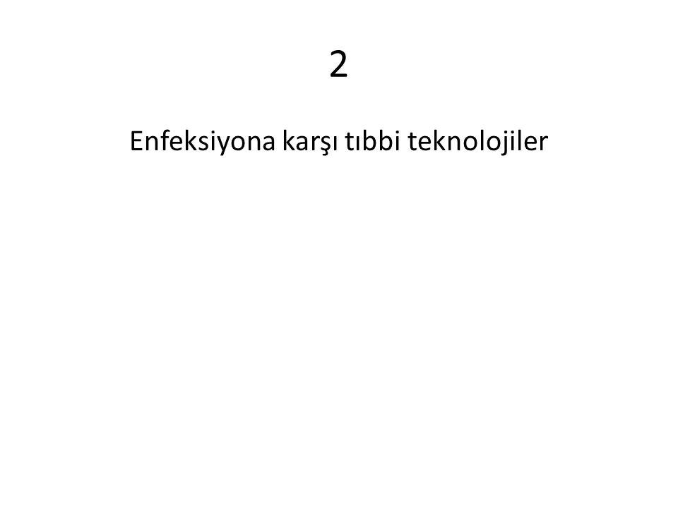 2 Enfeksiyona karşı tıbbi teknolojiler