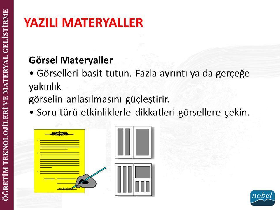 YAZILI MATERYALLER Görsel Materyaller Görselleri basit tutun.