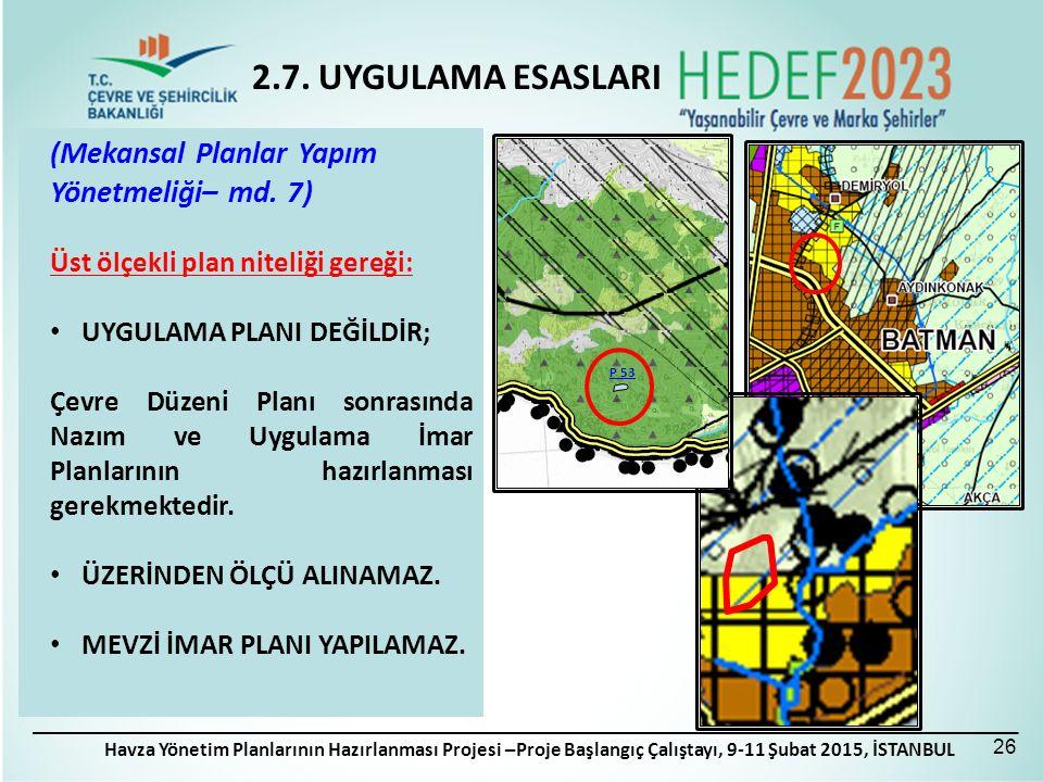 Havza Yönetim Planlarının Hazırlanması Projesi –Proje Başlangıç Çalıştayı, 9-11 Şubat 2015, İSTANBUL (Mekansal Planlar Yapım Yönetmeliği– md.