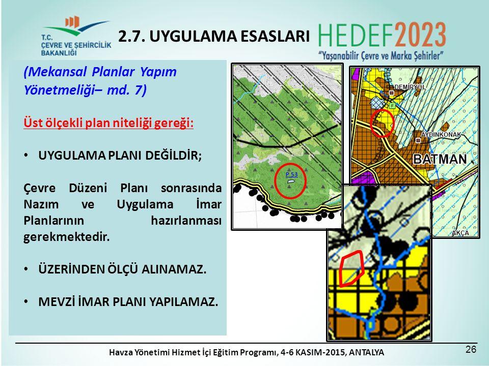(Mekansal Planlar Yapım Yönetmeliği– md. 7) Üst ölçekli plan niteliği gereği: UYGULAMA PLANI DEĞİLDİR; Çevre Düzeni Planı sonrasında Nazım ve Uygulama