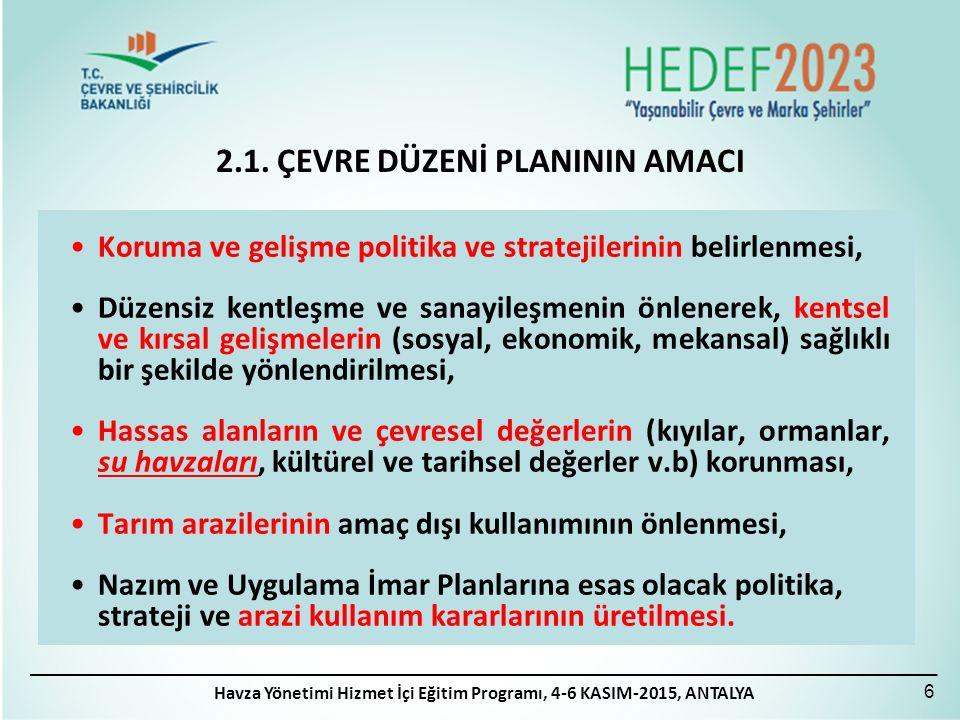 6 2.1. ÇEVRE DÜZENİ PLANININ AMACI Koruma ve gelişme politika ve stratejilerinin belirlenmesi, Düzensiz kentleşme ve sanayileşmenin önlenerek, kentsel