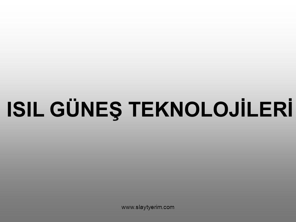 www.slaytyerim.com ISIL GÜNEŞ TEKNOLOJİLERİ