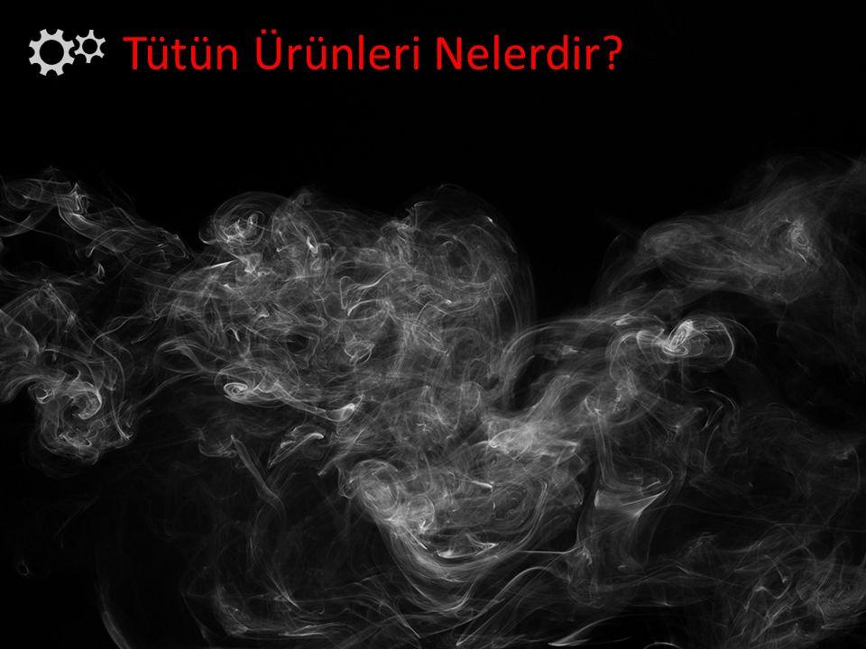 Tütün Ürünleri Nelerdir?