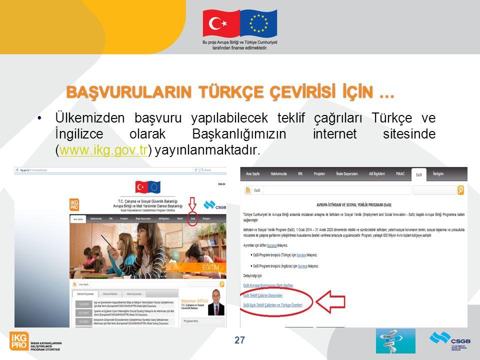 BAŞVURULARIN TÜRKÇE ÇEVİRİSİ İÇİN … Ülkemizden başvuru yapılabilecek teklif çağrıları Türkçe ve İngilizce olarak Başkanlığımızın internet sitesinde (www.ikg.gov.tr) yayınlanmaktadır.www.ikg.gov.tr 27