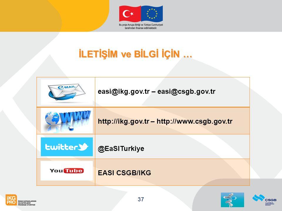 İLETİŞİM ve BİLGİ İÇİN … 37 easi@ikg.gov.tr – easi@csgb.gov.tr http://ikg.gov.tr – http://www.csgb.gov.tr @EaSITurkiye EASI CSGB/IKG