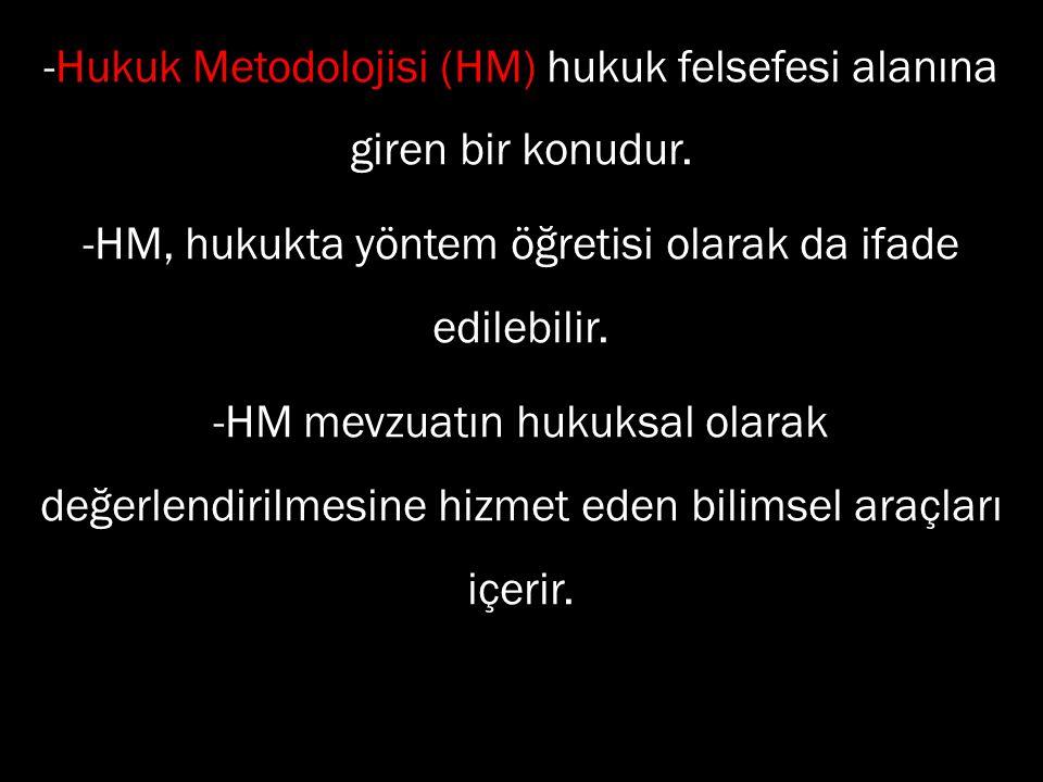 -Hukuk Metodolojisi (HM) hukuk felsefesi alanına giren bir konudur.