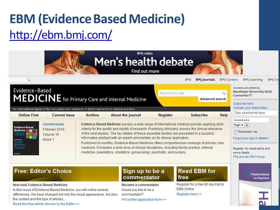 EBM (Evidence Based Medicine) http://ebm.bmj.com/ http://ebm.bmj.com/