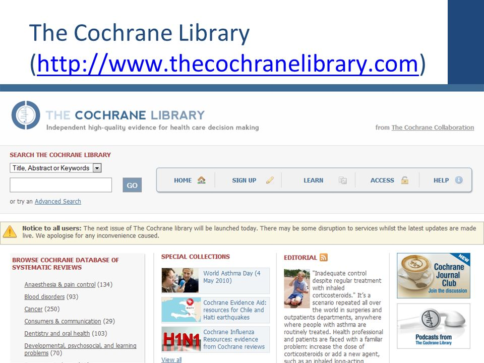 The Cochrane Library (http://www.thecochranelibrary.com)http://www.thecochranelibrary.com