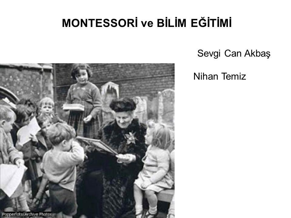 Montessori programını Dr.Maria Montessori (1870–1952) geliştirmiştir.
